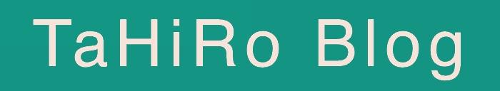 TaHiRo Blog